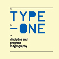 Type One: Discipline and Progress in Typography