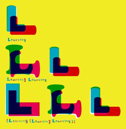 Learning, Learning Learning, (Learning (Learning Learning))